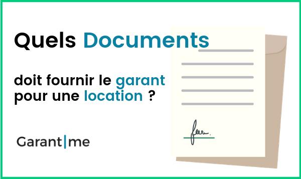 Quels documents doit fournir le garant pour une location ?