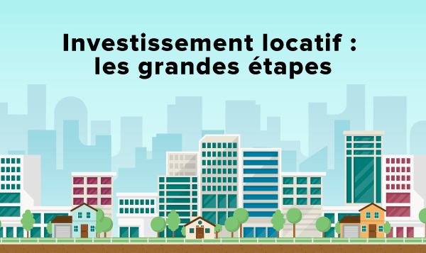 investissement-locatif-grandes-etapes